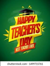 Happy teacher's day card with green chalkboard, best teacher ever poster concept