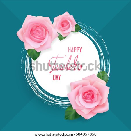 Happy teachers day greeting card white stock vector royalty free happy teachers day greeting card white circular banner template with congratulations and roses on a m4hsunfo