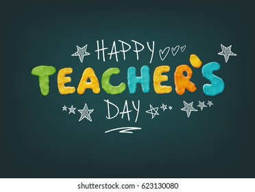 Happy Teacher's Day Layout Design with Handmade Clay Letters. Card , Invitation or Greeting Template.