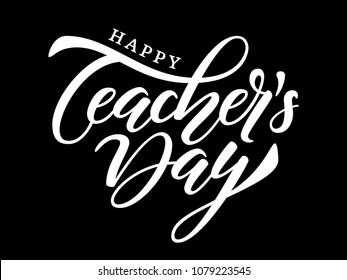 Happy Teacher's Day poster. Handwritten brush lettering. Lettering design for print, poster, postcard, banner, invitation, sticker, advertisement. Vector illustration EPS 10.
