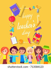 Happy Teacher's Day poster on bright yellow background. Vector illustration of congratulation in frame of different school stuff with happy children