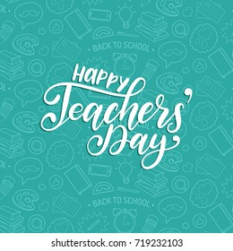 Happy Teachers' Day poster. Vector hand lettering on endless pattern background. Holiday design concept.