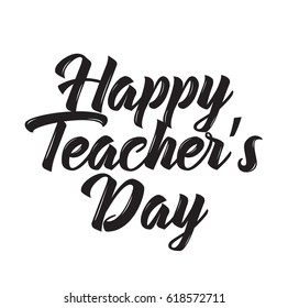 happy teacher's day, text design. Vector calligraphy. Typography poster. Usable as background.
