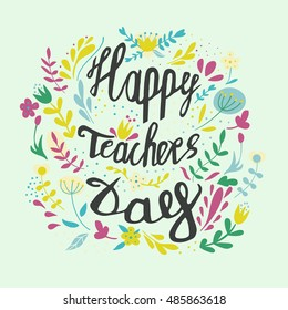 Happy teachers day vector hand drawn lettering illustration with branches, swirls, flowers and quote - happy teachers day.