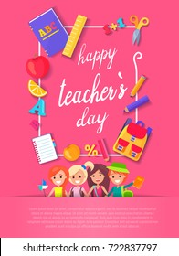 Happy Teacher's Day wish on colorful postcard. Vector illustration contains bright text surrounded by frame of school stuff on the pink background