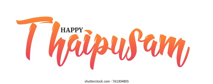 Happy Thaipusam, traditional Hinduism Tamil festival celebration. Handwritten calligraphic lettering isolated on white background. Typography script for banners, greeting cards, flyers.