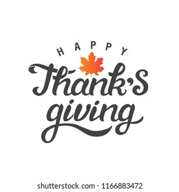 Happy Thanks Giving hand drawn lettering emblem, sign with maple leaf. Vector illustration. Thanksgiving design for greeting cards, prints, sale poster, social media