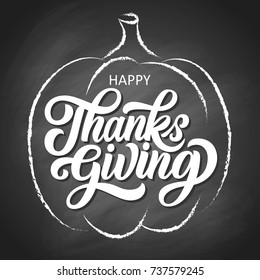 Happy thanksgiving brush hand lettering with pumpkin sketch cartoon on black chalkboard background. Calligraphy vector illustration. Can be used for holiday design.