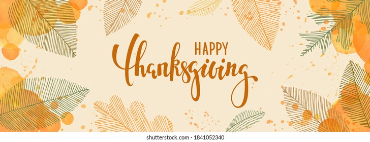 happy thanksgiving brush pen lettering. watercolor splash and linear leaves background. design holiday greeting card and invitation of seasonal american and canadian autumn holiday
