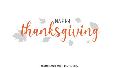 Happy Thanksgiving Calligraphy Text with Illustrated Green Leaves Over White Background, Vector calligraphy lettering holiday quote. Vector Typography