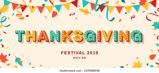 Happy Thanksgiving card or banner with typography design. Vector illustration with retro light bulbs font, streamers, confetti and hanging flag garlands