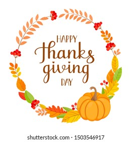 Happy Thanksgiving card with decorative wreath on a white background. Autumn leaves, pumpkin, rowan branches and lettering. Design for greeting cards, posters, stickers. Vector illustration.
