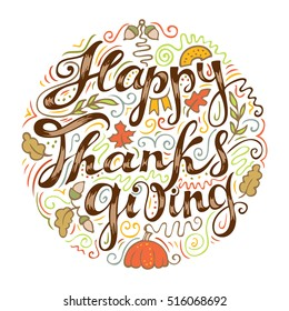 """Happy Thanksgiving card. Hand drawn celebration quote """"Happy Thanksgiving"""" poster. Doodle drawing. Freehand lettering and coloured symbols. Vector illustration."""