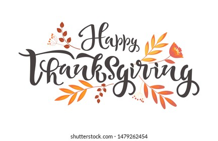 Happy thanksgiving celebration quote. Hand drawn text with autumn leaves. Calligraphy, lettering design. Typography for greeting cards, posters, icon and logo
