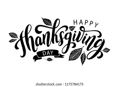 Happy thanksgiving day with autumn leaves. Hand drawn text lettering. Vector illustration. Script. Calligraphic design for print greetings card, shirt, banner, poster. Black and white.