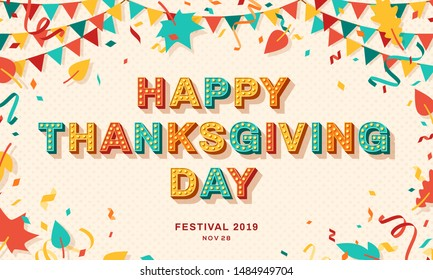 Happy Thanksgiving Day card or banner with typography design. Vector illustration with retro light bulbs font, streamers, confetti and hanging flag garlands