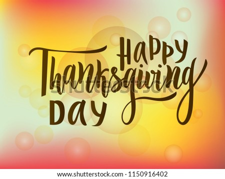 2a59951f8ca9 Happy thanksgiving day greeting lettering phrase on colorful background  with bokeh. Modern calligraphy. As