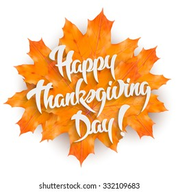 Happy Thanksgiving Day - hand lettering greeting card design element with maple leaves, isolated on white background