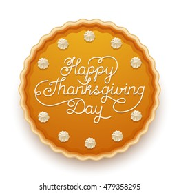 Happy Thanksgiving Day traditional pumpkin pie with whipped cream on the top. Top view vector illustration, isolated on white.