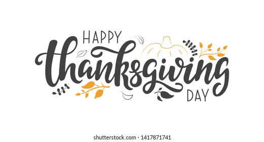 Happy Thanksgiving Day vector lettering quote. Hand written greeting card template for Thanksgiving day. Modern calligraphy, hand lettering  inscription. Isolated typography print.