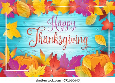 Happy Thanksgiving greeting card. Holiday Fall maple leaves, pumpkin, autumn red and yellow leaf frame on blue wood background. Festive Autumn banner vector illustration.