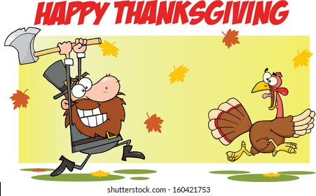 Happy Thanksgiving Greeting With Pilgrim Chasing With Axe A Turkey