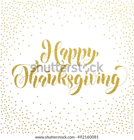 Happy thanksgiving greetings holiday card vector stock vector happy thanksgiving greetings holiday card vector gold glitter ornate lettering for greeting card or invitations m4hsunfo
