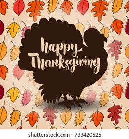 Happy Thanksgiving. Hand drawn lettering on background with leaves and turkey silhouette. Design element for poster, card, banner. Vector illustration