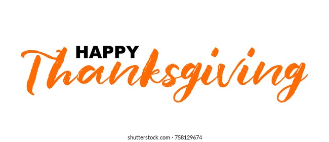 Happy Thanksgiving hand written calligraphic text, vector illustration. Grunge ink stroke, simple minimalistic calligraphic words isolated on white background, for web banners, greeting cards.