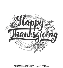 Happy Thanksgiving - lettering calligraphy phrase with leaves and wreath. Autumn greeting card isolated on the white background