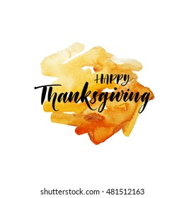 Happy Thanksgiving postcard. Abstract orange watercolor background. Ink illustration. Modern brush calligraphy. Isolated on white background.