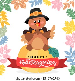 Happy Thanksgiving. Turkey sitting on a pumpkin with hand drawn lettering style. Decorated banner concept with autumn leaves. Vector design for greeting card, poster, flag, print.