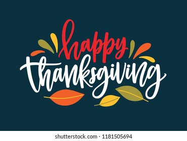 Happy Thanksgiving wish written with elegant calligraphic script and decorated by fallen autumn foliage. Colored seasonal vector illustration in flat style for holiday greeting card, postcard.