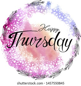 Happy Thursday hand-drawn text. Bright and modern ink inscriptions on a colored background for posters and greeting cards.
