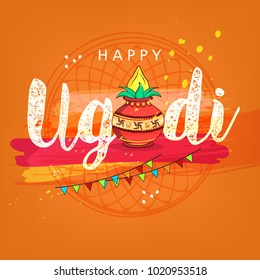 Happy Ugadi 2018, Editable Abstract Vector Illustration based on Ugadi Font on colorful decorative grungy background with floral rangoli design