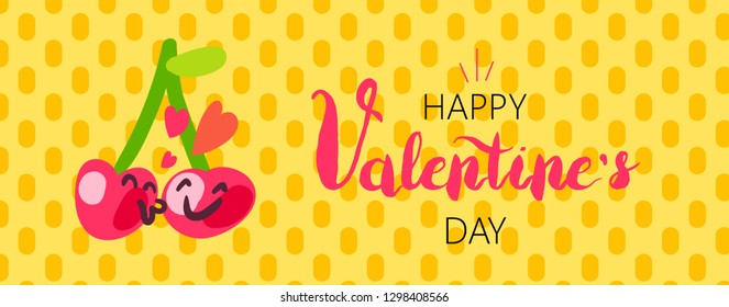 Happy Valentine's Day banner template. Hand drawn lettering. Kissing cherries cartoon characters