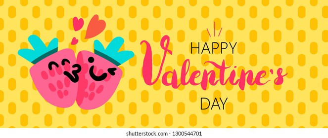 Happy Valentine's Day banner template. Hand drawn lettering. Strawberries emojsi cartoon characters