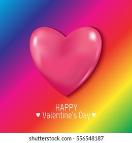 Happy Valentines Day card with 3D pink glossy heart. Vector rainbow colorful background.
