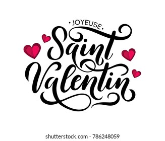 Happy Valentine's day greeting card in French. Joyeuse Saint Valentin. Hand drawn lettering  illustration for greeting card, festive poster etc. Vector illustration