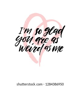 Happy Valentine's Day hand drawn brush lettering with funny and sarcastic phrase, isolated on white background. Perfect for holiday design. Vector illustration.