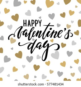 happy Valentine's day. Hand drawn brush pen lettering on gold and silver glittering hearts background. design for holiday greeting card and invitation of the wedding, Valentine's day and love day