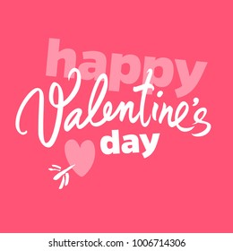 Happy Valentine's Day handwritten lettering. White calligraphic text with red heart pierced by arrow isolated on pink red background. Valentines Day holidays typography. Vector illustration.