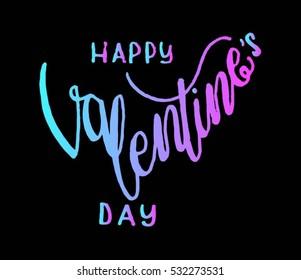 Happy Valentine's Day. handwritten lettering. Modern Calligraphy