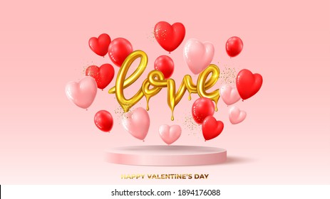 Happy Valentine's Day holiday banner. Realistic gold dripping word love, red and pink balloons and golden confetti on pink podium. Vector illustration with 3d decorative objects for Valentine's Day.