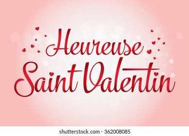 Happy Valentine's day lettering card. (French: Heureuse Saint Valentin) Vector illustration. Red background.