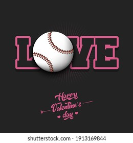 Happy Valentines Day. Love and baseball ball. Design pattern on the baseball theme for greeting card, logo, emblem, banner, poster, flyer, badges. Vector illustration