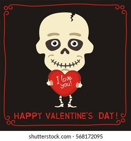 Happy Valentine's Day! I Love You! Funny skeleton with heart in hands.