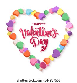 Happy Valentine's Day. Modern calligraphy style handwritten lettering with colorful hearts candy frame. Vector illustration for cards, leaflets or banners on white background.