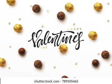 Happy Valentines Day. On background realistic chocolate candy in gold foil and open sweetness of different forms. Holiday greeting card, typography poster, banner vector illustration