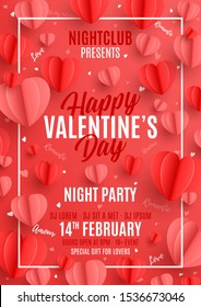 Happy Valentine's Day party poster. Holiday banner with 3d red and pink paper hearts and white envelope. Festive vector illustration with flying hearts. Invitation to nightclub.